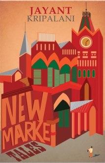 NEW MARKET TALES by Jayant Kriplani