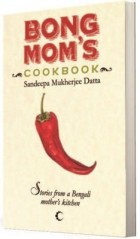 Bong Mom's Cookbook by Sandeepa Mukherjee Datta