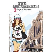 The Backbenchers: 3 days of Summer by Sidharth Oberoi