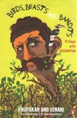 Birds, Beasts and Bandits: 14 days with Veerappan by Krupukar and Senani