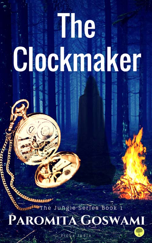 Spotlight: The Clockmaker (Jungle Series Book 1) by Paromita